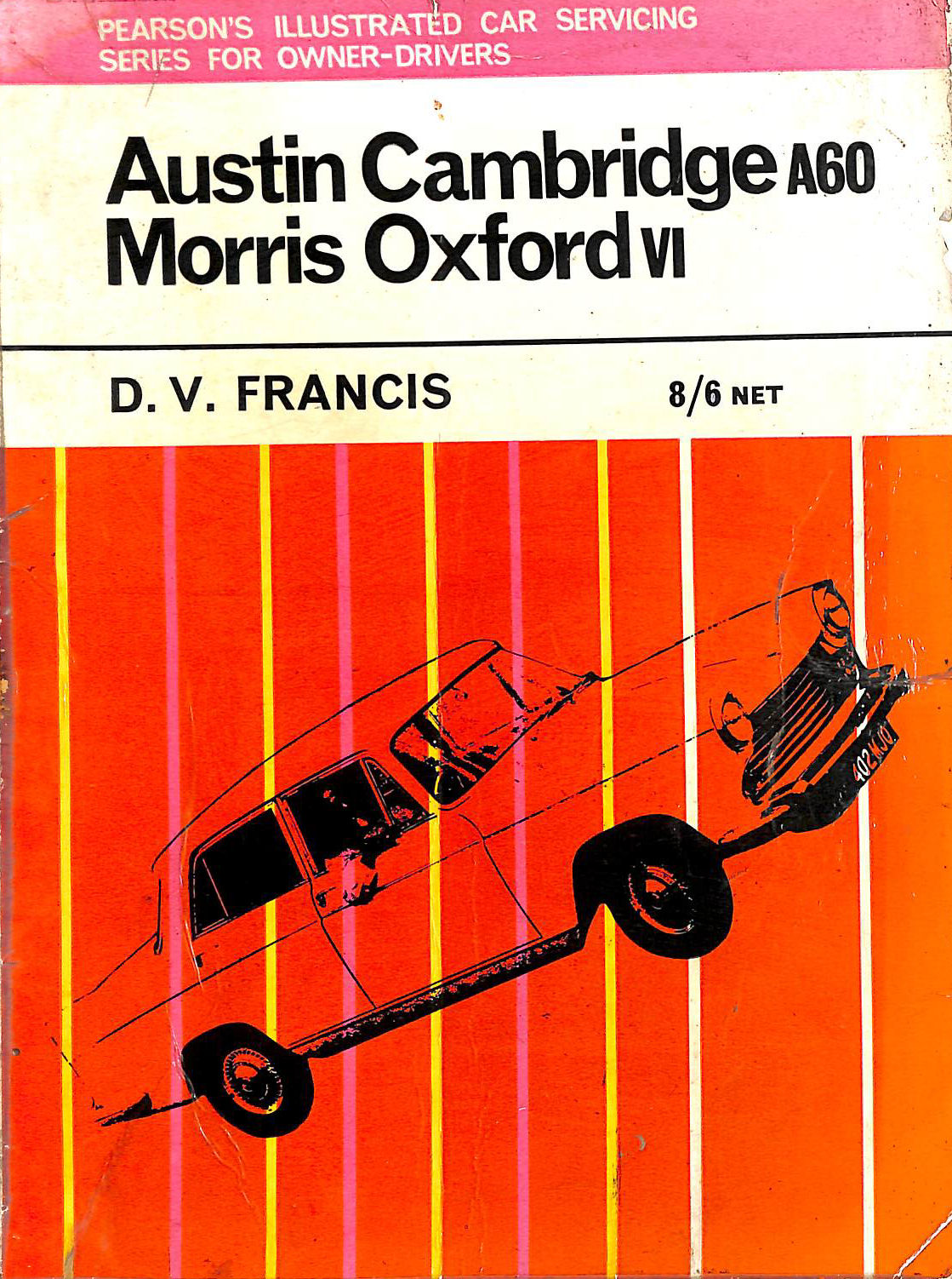 Image for Austin Cambridge A60 And Morris Oxford Vi (Also Covering Austin A55 Mk Ii,Oxford,M.G.Magnette Iii,Iv,Riley 4/68,4/72 And Wolseley 15/60,16/60) (Illustrated Car Servicing Series For Owner Drivers)