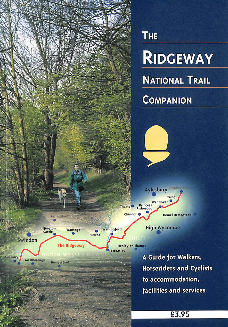 Image for The Ridgeway National Trail Companion: A Guide For Walkers, Horse Riders And Cyclists To Accommodation, Facilities And Services