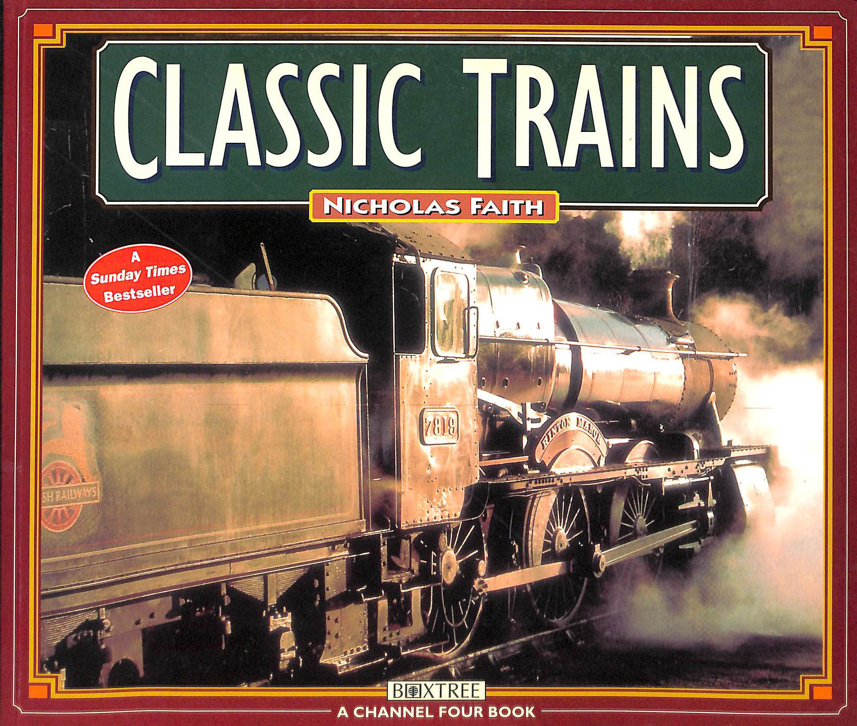 Image for Classic Trains (A Channel Four Book)