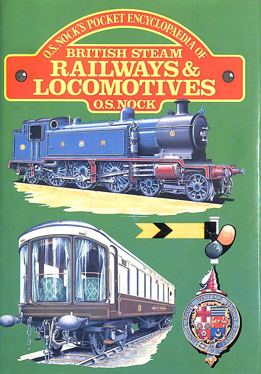 Image for Os Nock's Pocket Encyclopaedia Of British Steam Railway And Locomotives.