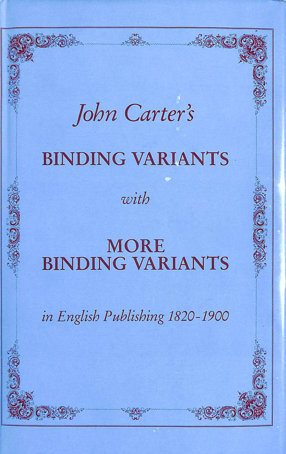 Image for Binding Variants With More Binding Variants In English Publishing 1820-1900
