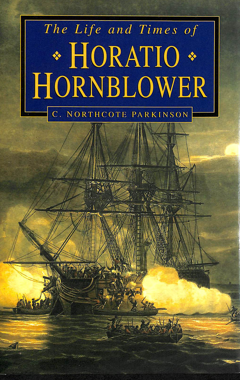 Image for The Life And Times Of Horatio Hornblower