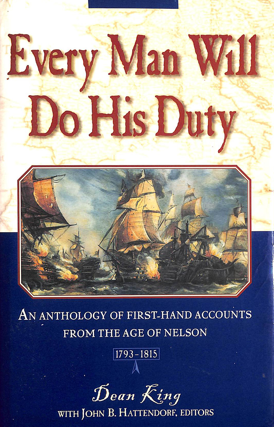 Image for Every Man Will Do His Duty: An Anthology Of Firsthand Accounts From The Age Of Nelson, 1793-1815