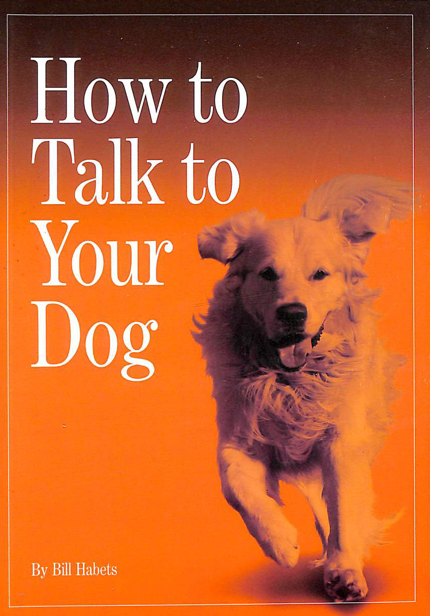 Image for How To Talk To Your Dog