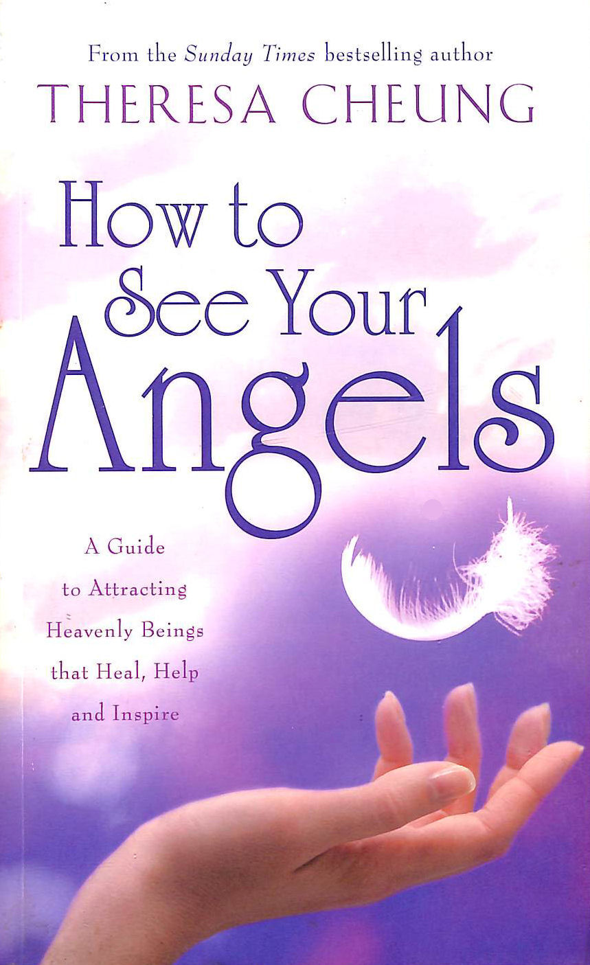 Image for How To See Your Angels: A Guide To Attracting Heavenly Beings That Heal, Help And Inspire