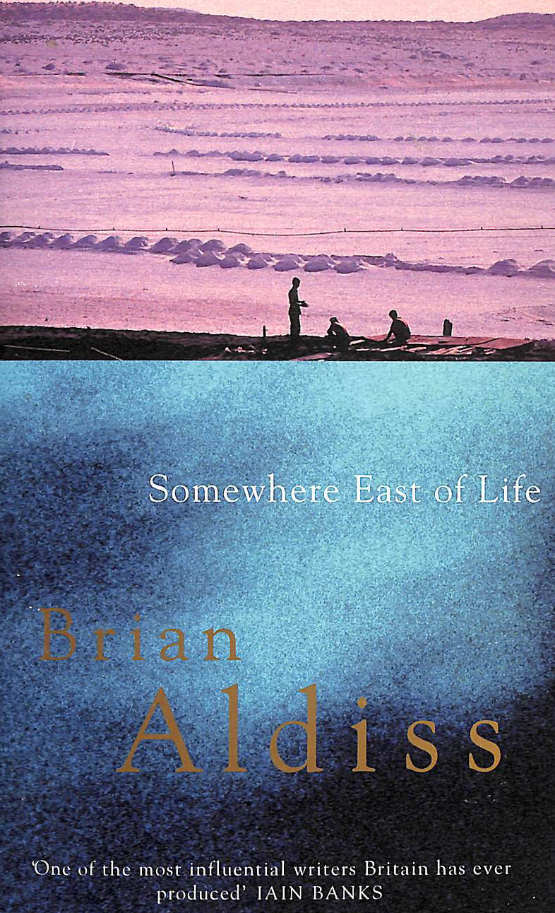 Image for Somewhere East Of Life: Number 4 In Series (Squire Quartet)