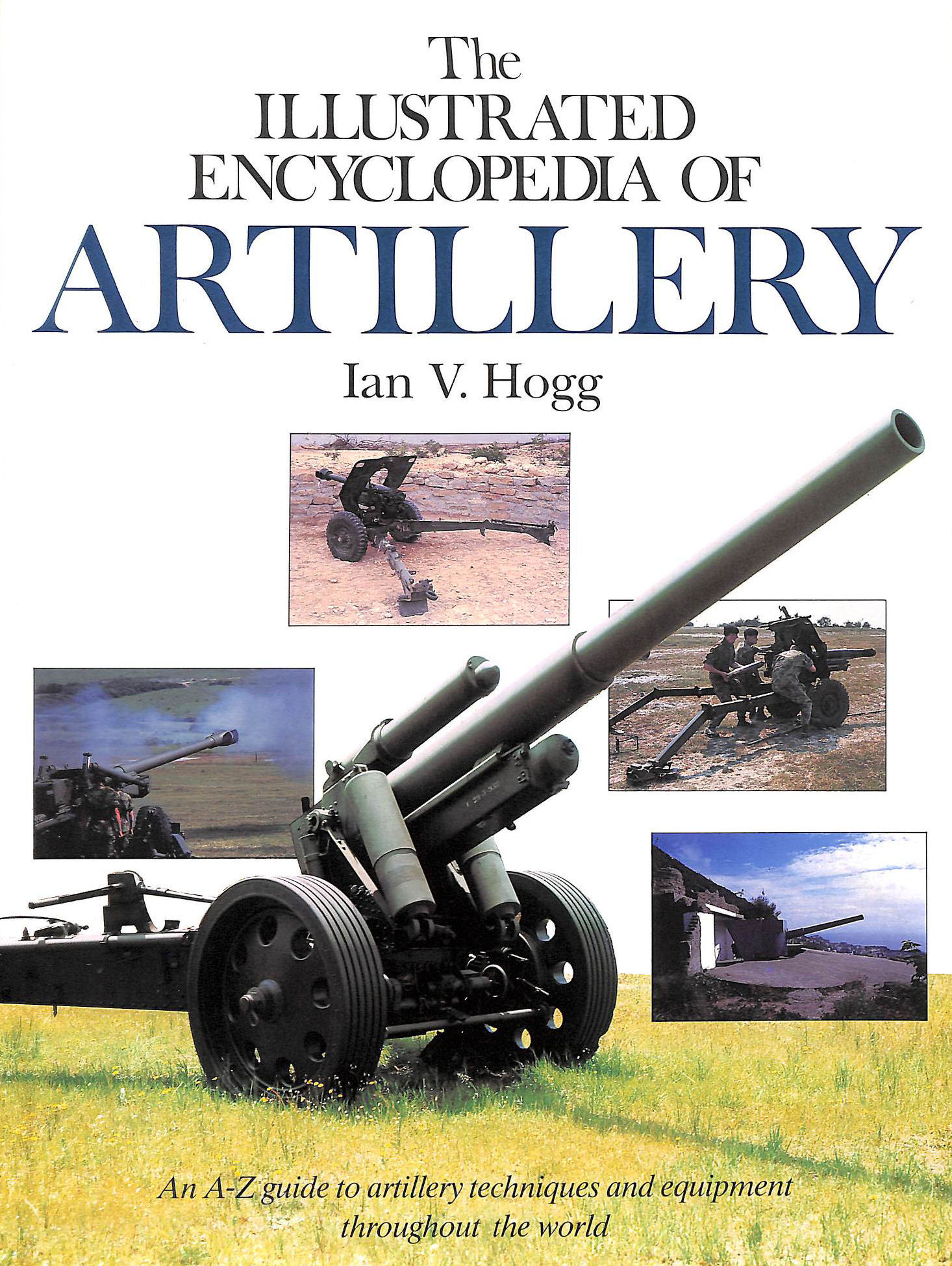 Image for The Illustrated Encyclopaedia Of Artillery