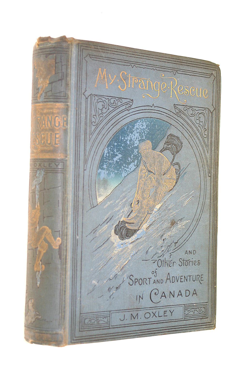 Image for My Strange Rescue And Other Stories Of Sport And Adventure In Canada