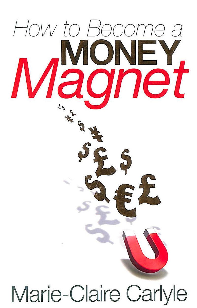 Image for How To Become A Money Magnet