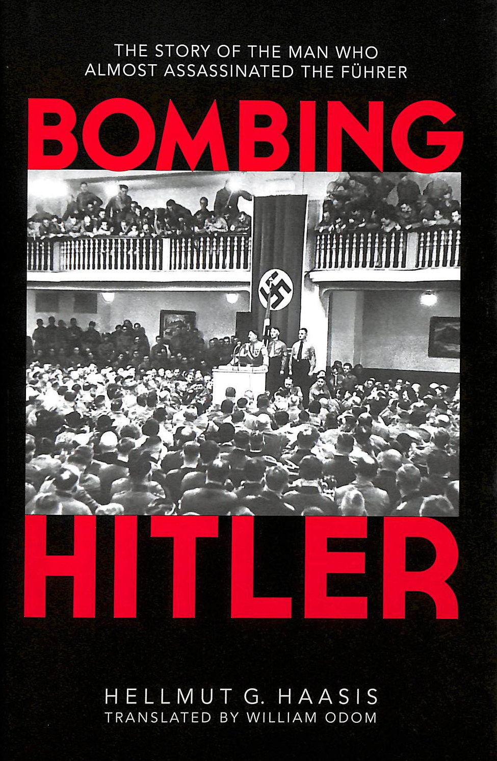 Image for Bombing Hitler: The Story Of The Man Who Almost Assassinated The Fuhrer