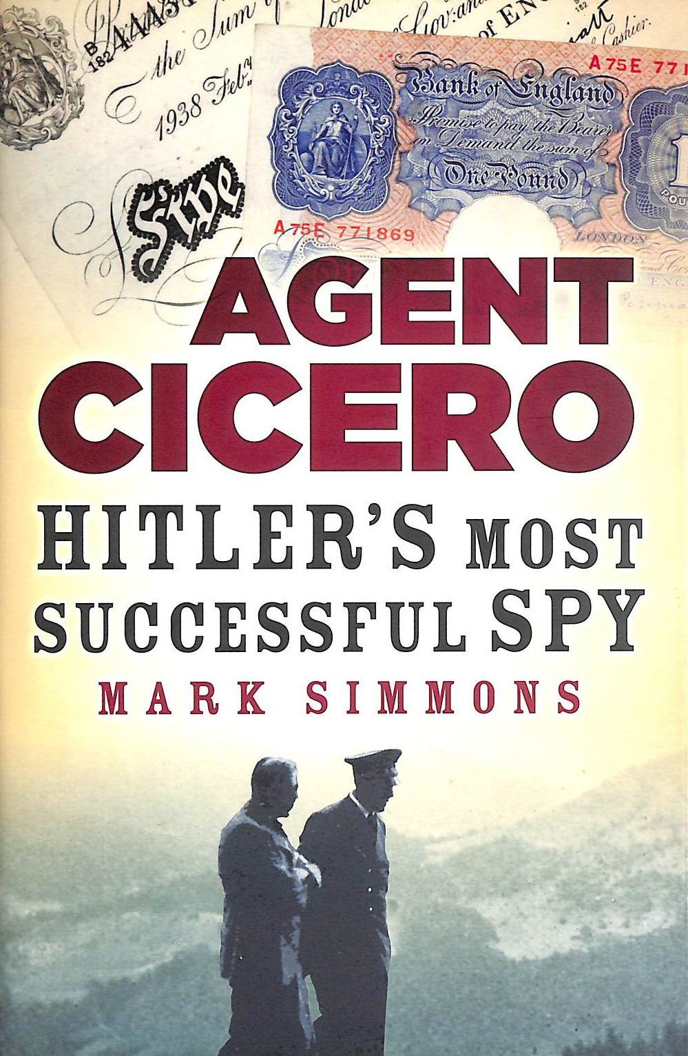 Image for Agent Cicero: Hitler's Most Successful Spy.