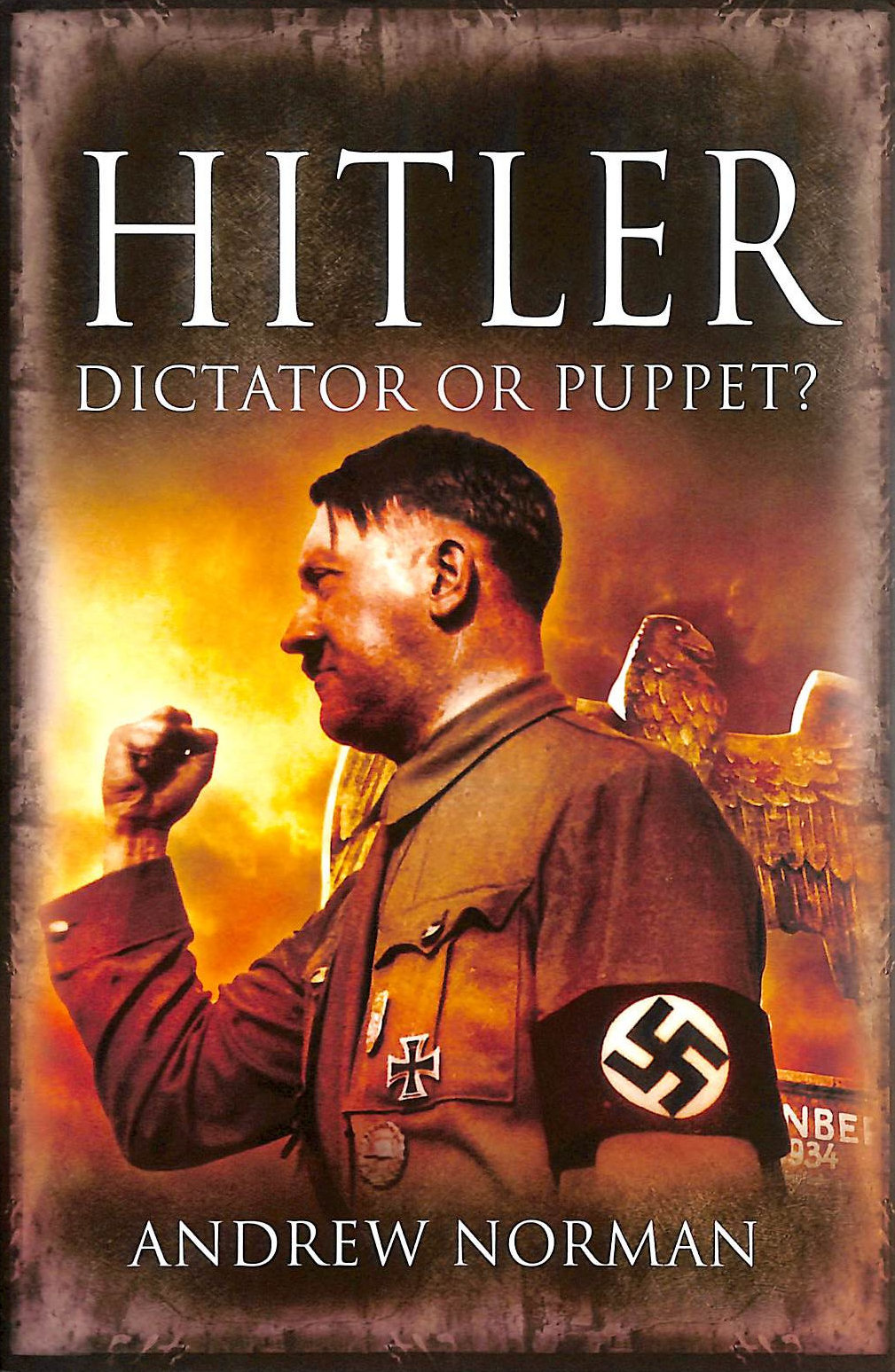 Image for Hitler: Dictator Or Puppet?