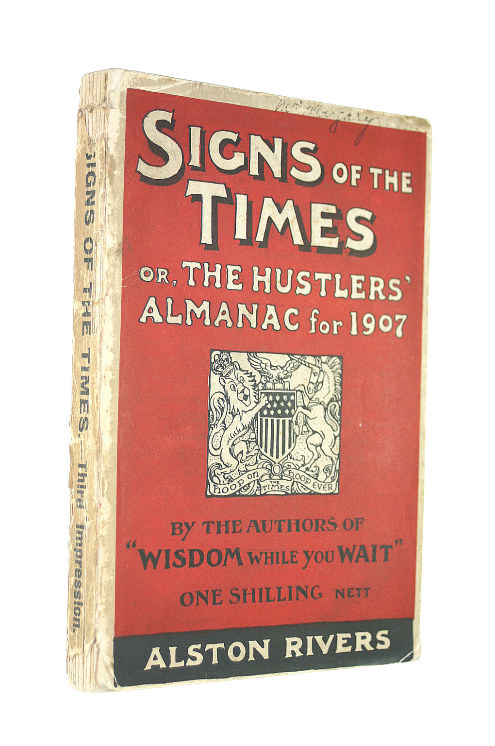 Image for Signs Of The Times; Or, The Hustlers' Almanack For 1907 / By The Authors Of Wisdom While You Wait. Illustrated By George Morrow