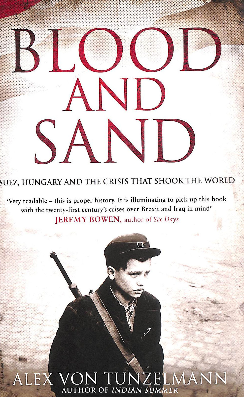 Image for Blood And Sand: Suez, Hungary And The Crisis That Shook The World