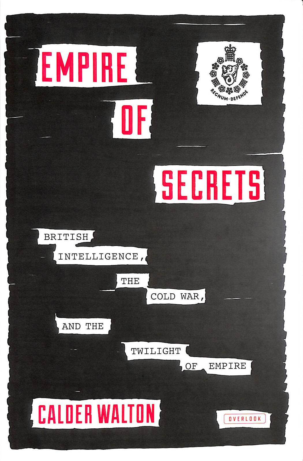Image for Empire Of Secrets: British Intelligence, The Cold War And The Twilight Of Empire