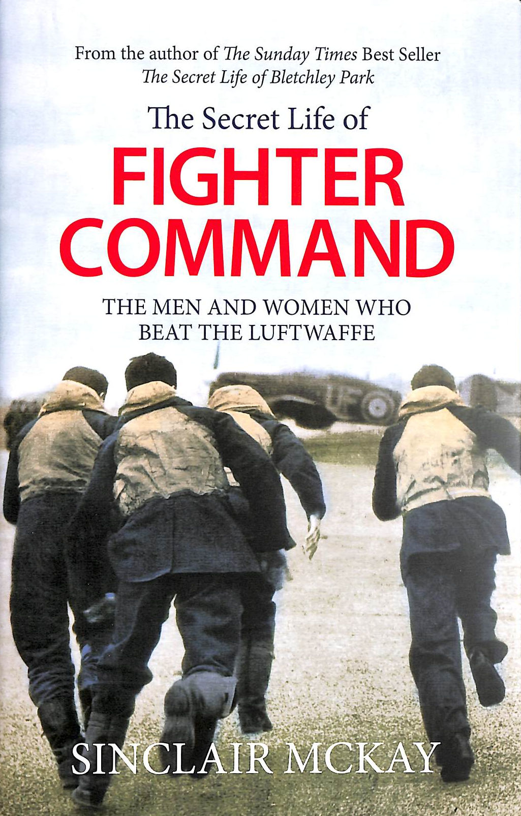 Image for The Secret Life Of Fighter Command: The Men And Women Who Beat The Luftwaffe