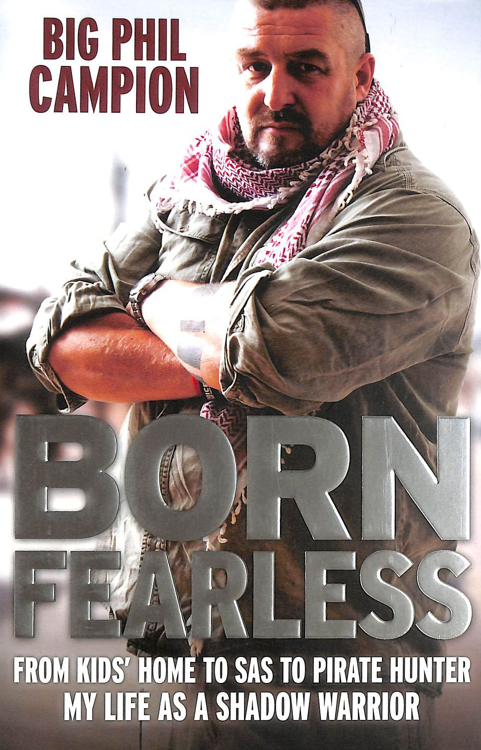 Image for Born Fearless: From Kids' Home To Sas To Pirate Hunter - My Life As A Shadow Warrior