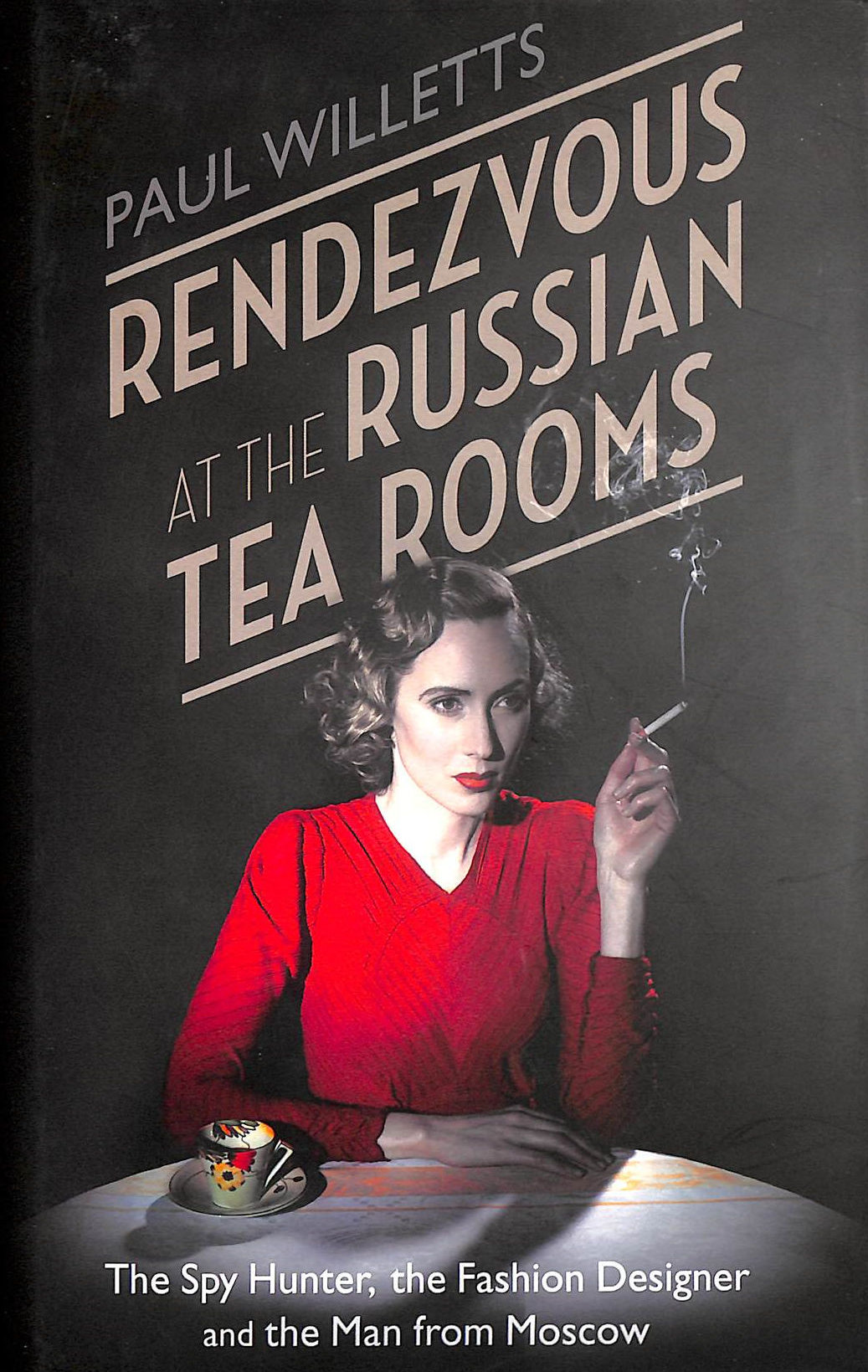 Image for Rendezvous At The Russian Tea Rooms: The Spyhunter, The Fashion Designer & The Man From Moscow