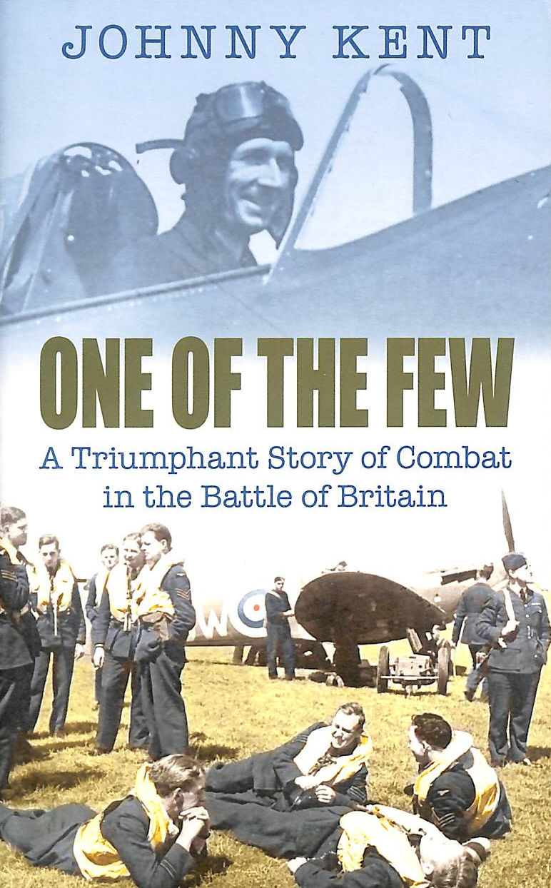 Image for One Of The Few: A Triumphant Story Of Combat In The Battle Of Britain