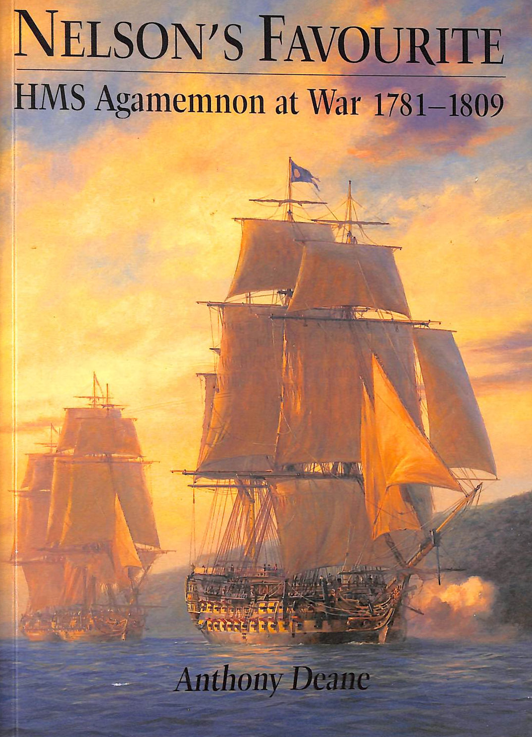 Image for Nelson's Favourite: Hms Agamemnon At War, 1781-1809 (Sailors' Tales) (Sailors' Tales S.)