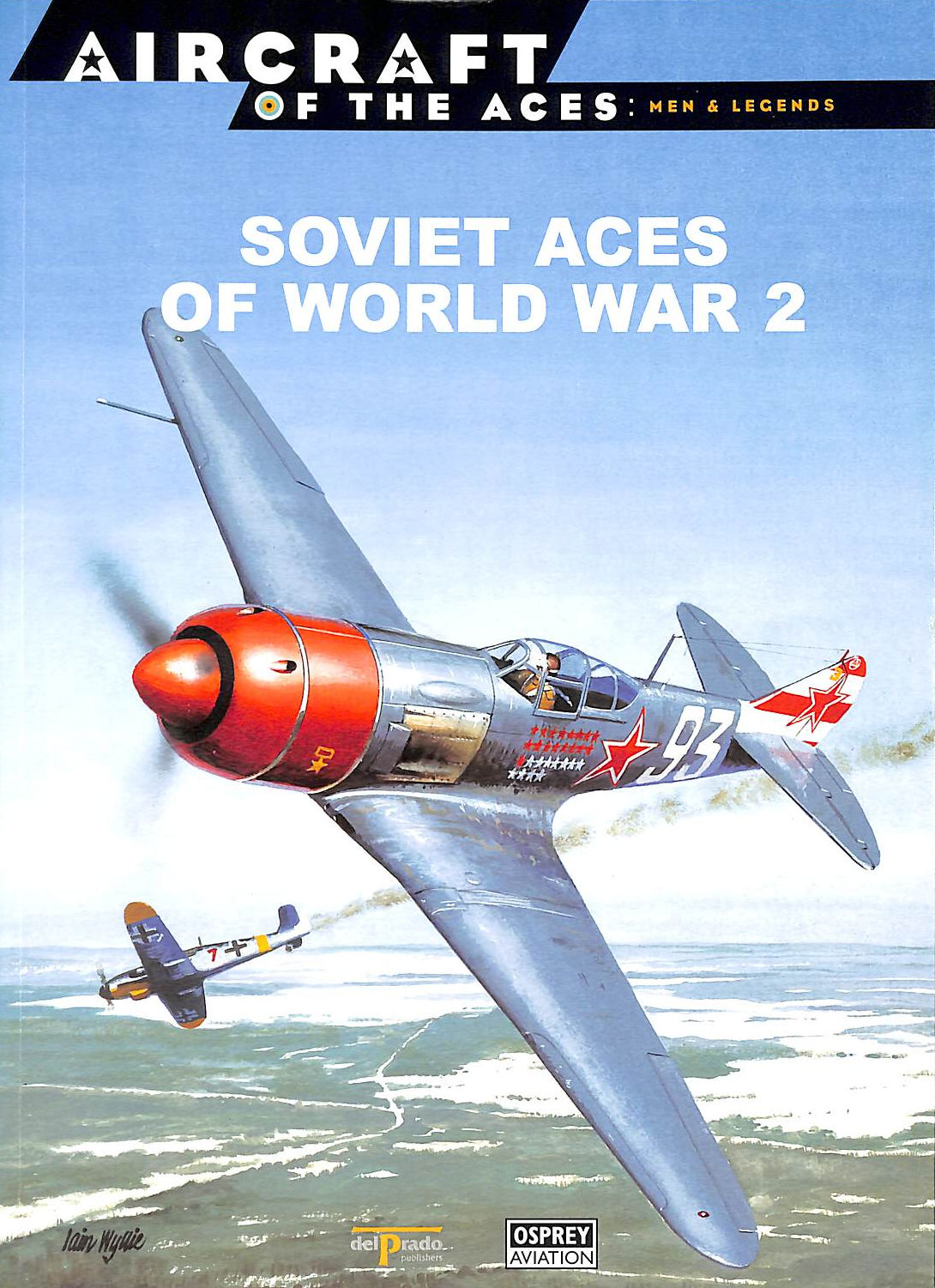 Image for Soviet Aces Of World War 2 [Aircraft Of The Aces: Men & Legends: 3]