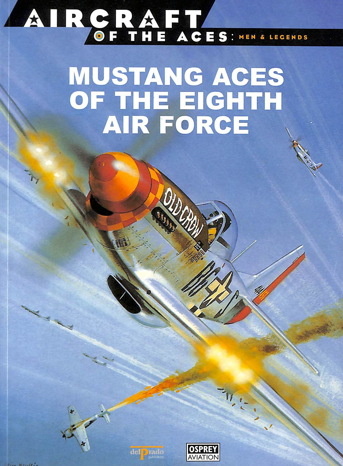 Image for Aircraft Of The Aces, Men And Legends No. 8: Mustang Aces Of The Eigth Air Force