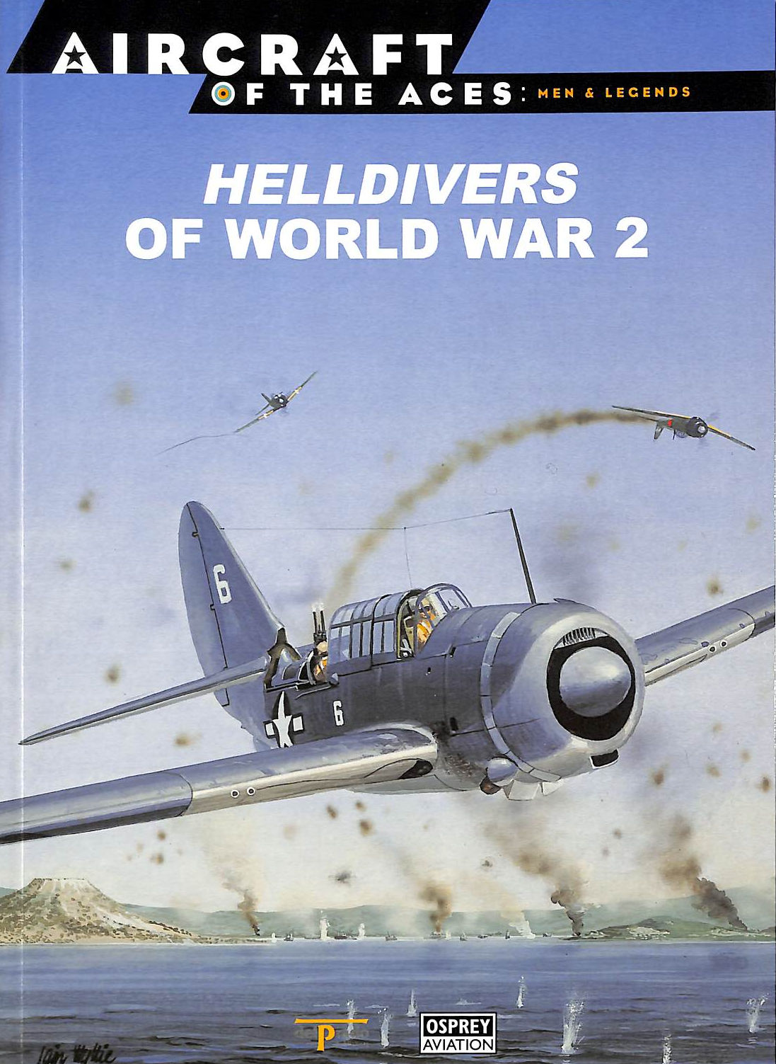 Image for Aircraft Of The Aces : Men And Legends 18 : Helldivers Of World War 2.