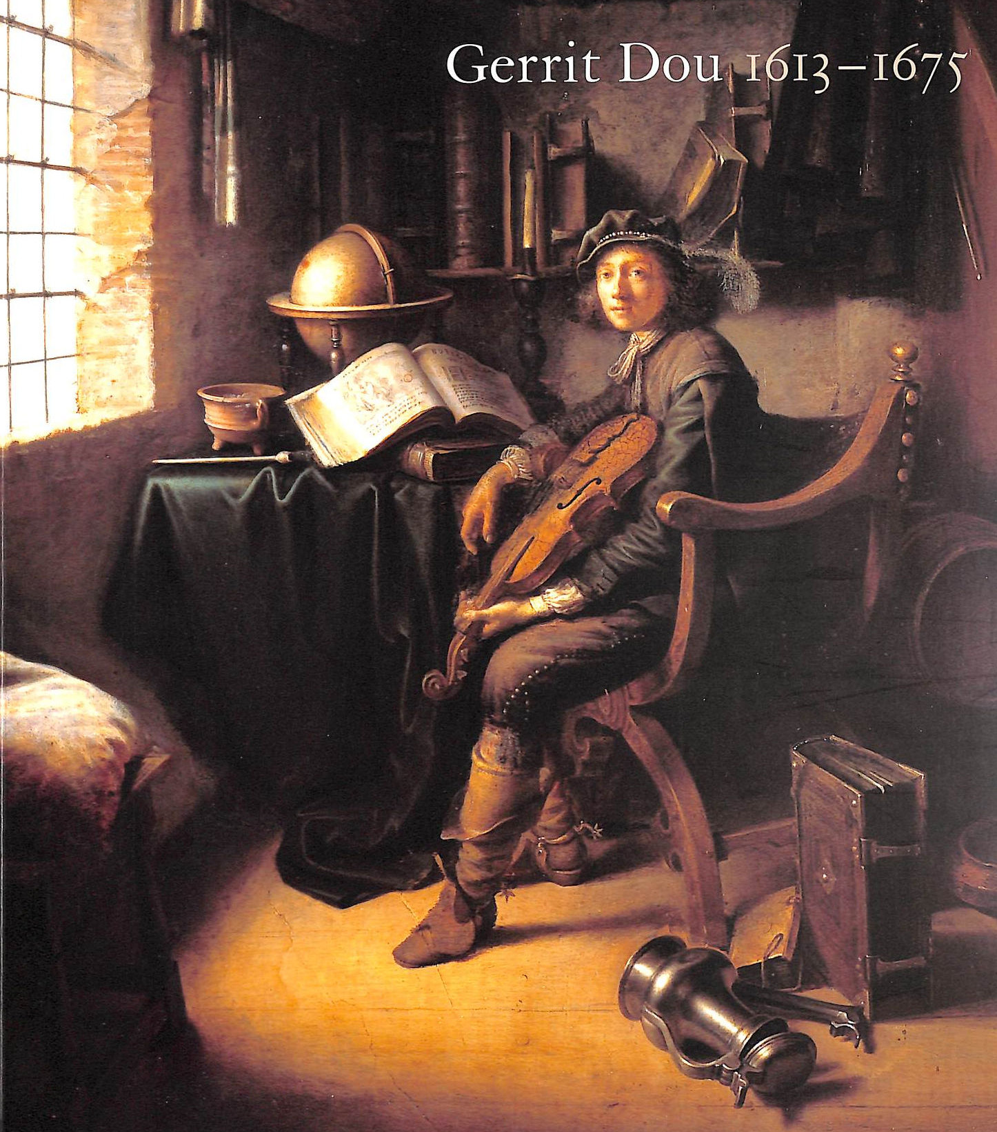 Image for Gerrit Dou, 1613-1675: Master Painter In The Age Of Rembrandt