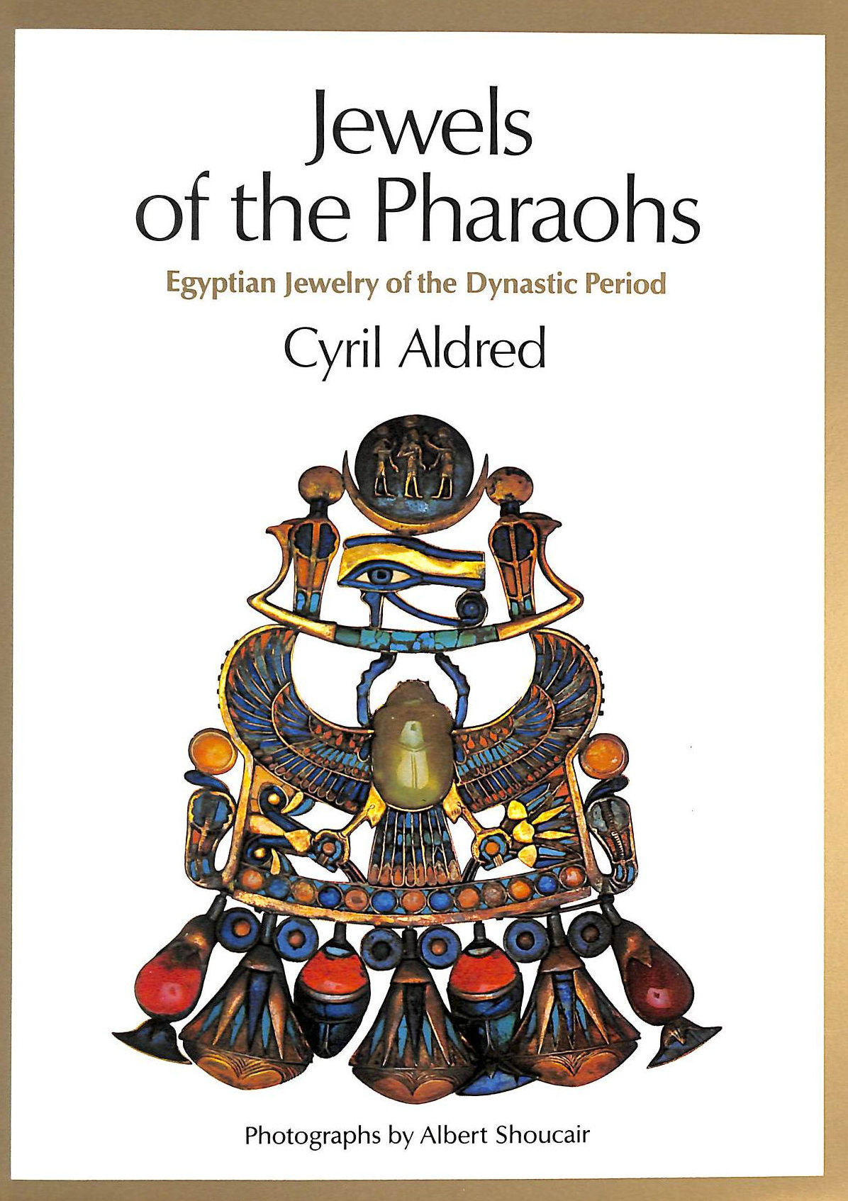 Image for Jewels Of The Pharaohs: Egyptian Jewellery Of The Dynastic Period