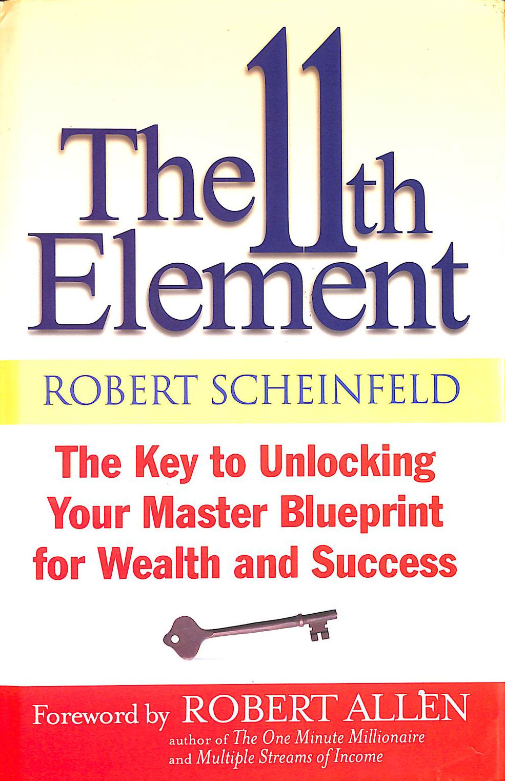 Image for The 11Th Element: The Key To Unlocking Your Master Blueprint For Wealth And Success