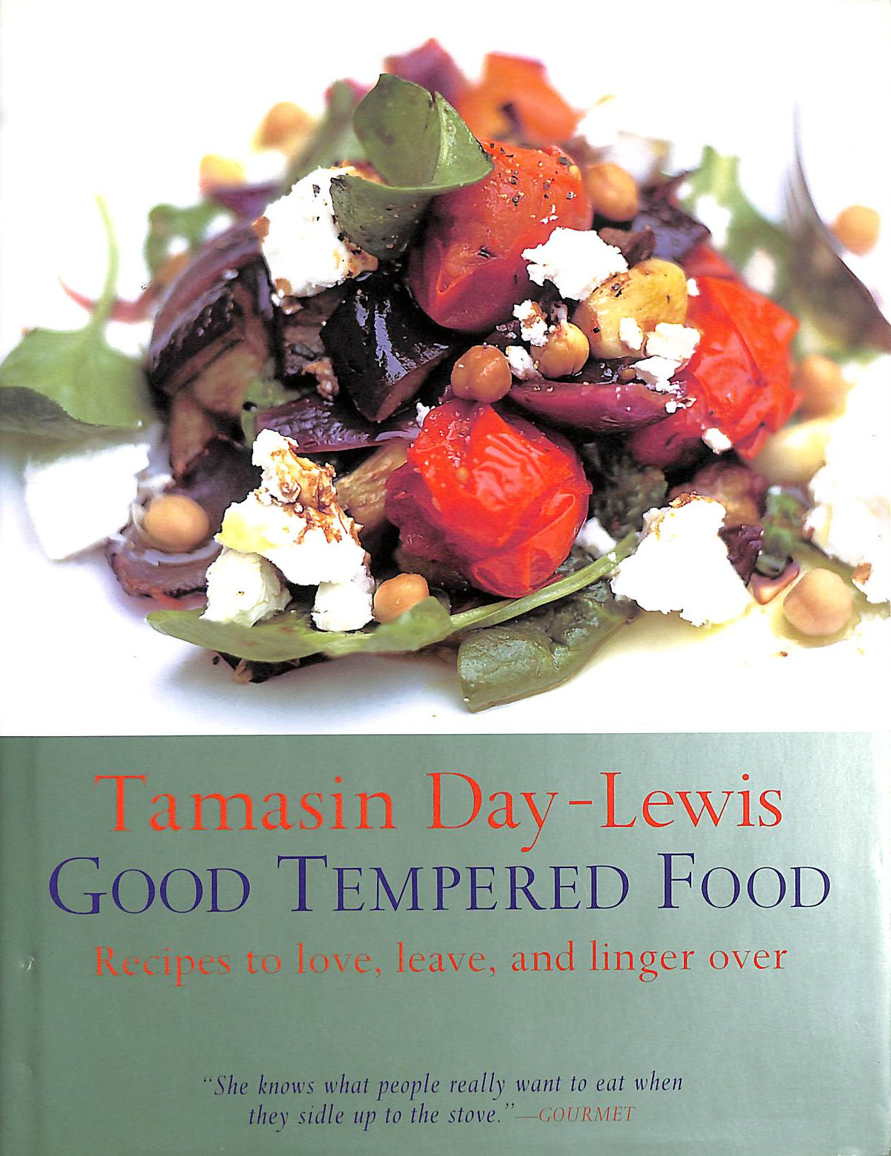 Image for Good Tempered Food: Recipes To Love, Leave, And Linger Over