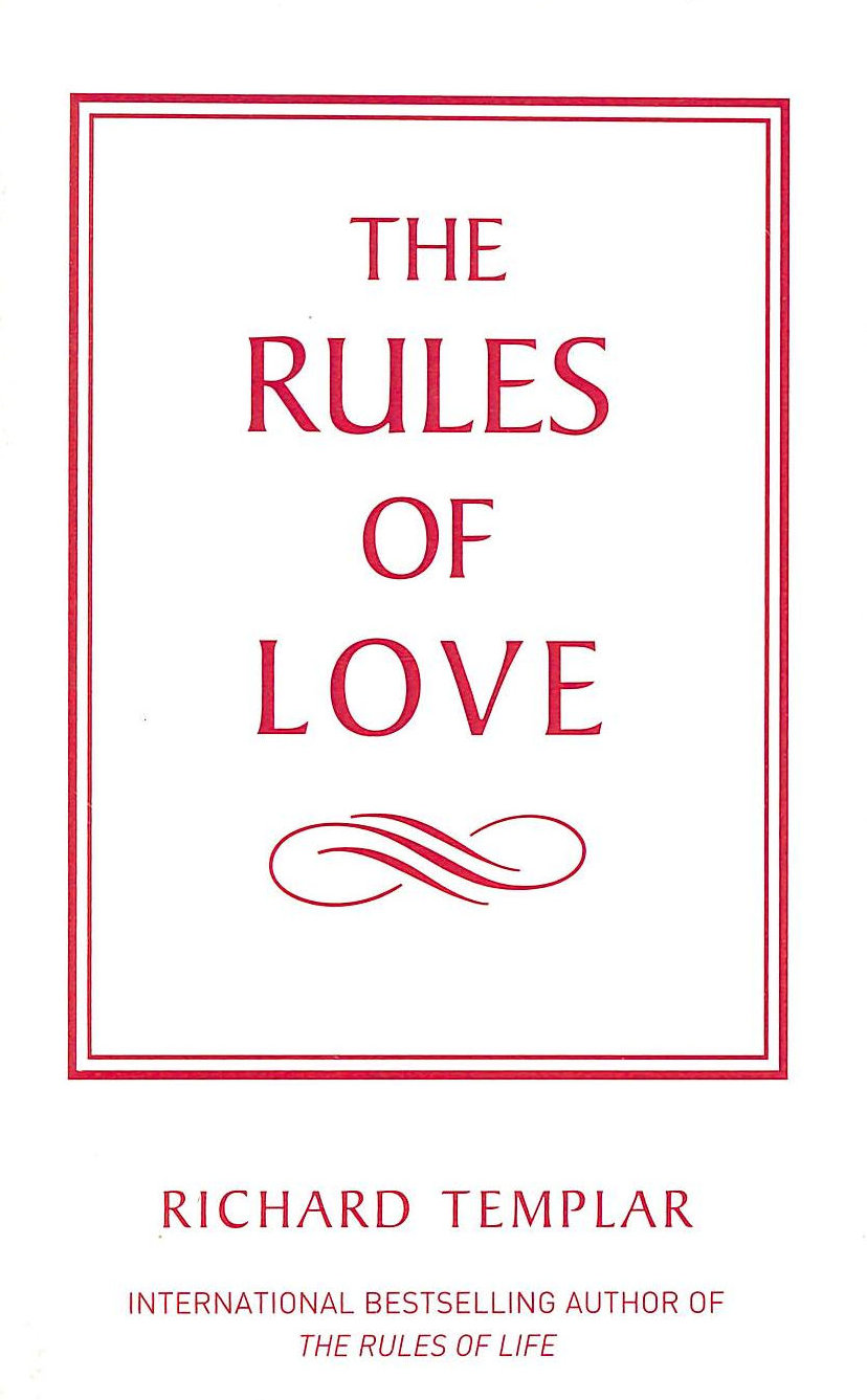 Image for The Rules Of Love: A Personal Code For Happier, More Fulfilling Relationships (The Rules Series)
