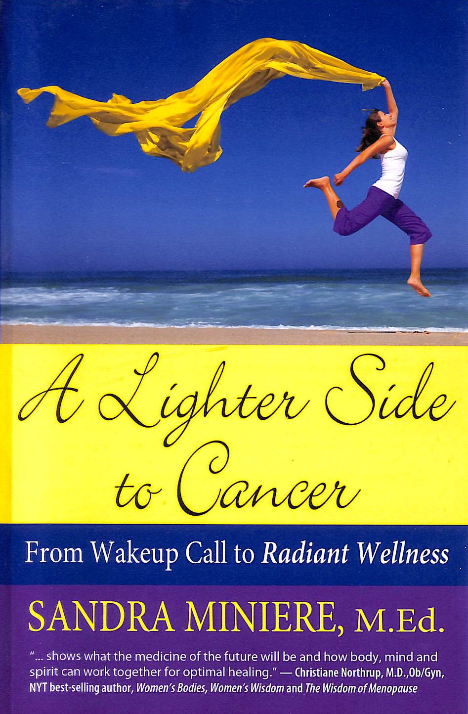 Image for A Lighter Side To Cancer: From Wake-Up Call To Radiant Wellness