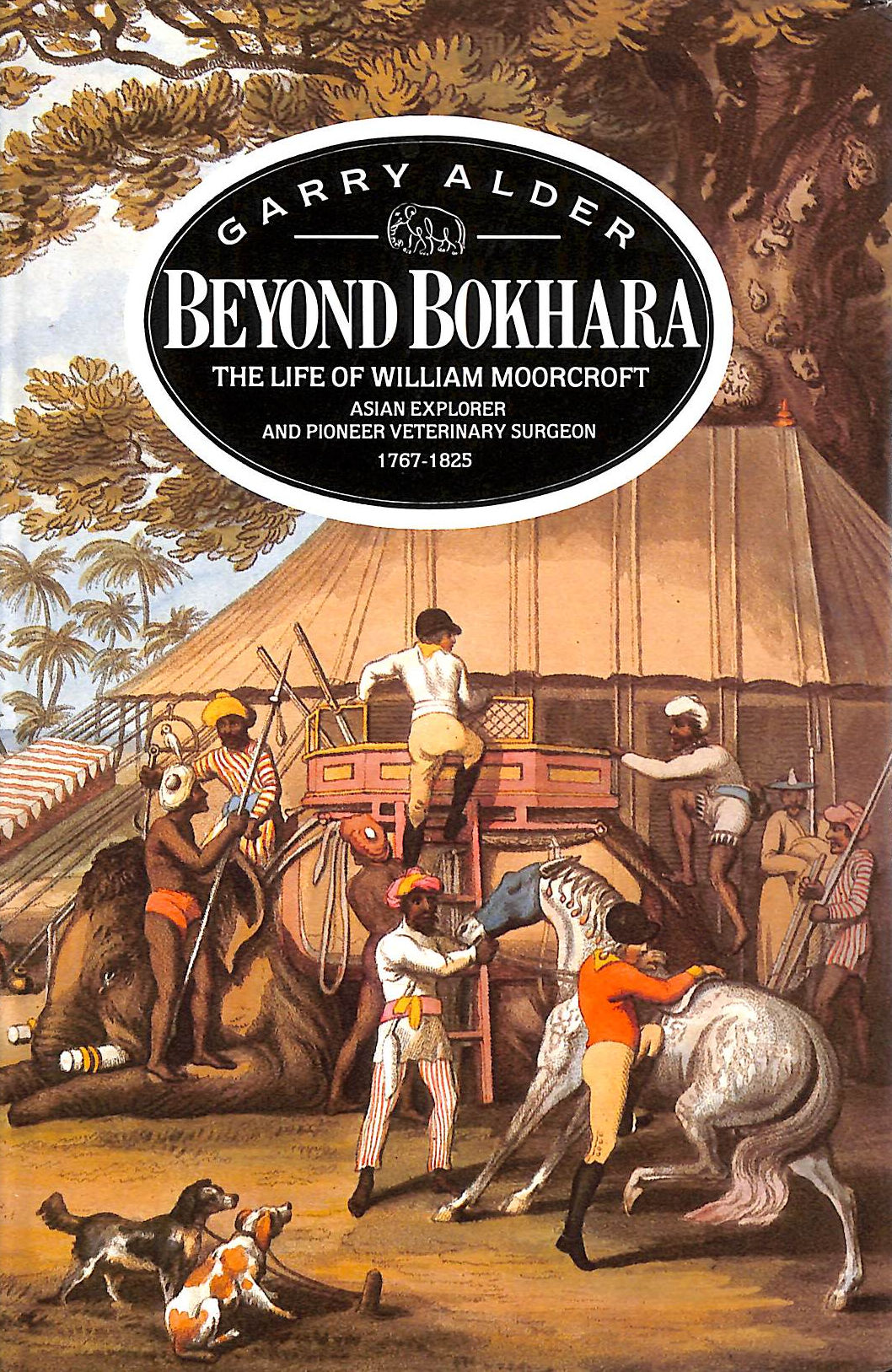 Image for Beyond Bokhara: Life Of William Moorcroft, Asian Explorer And Veterinary Surgeon, 1767-1825