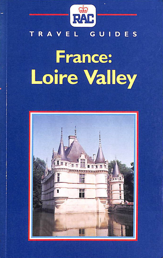 Image for France: Loire Valley (R.A.C.Travel Guides)