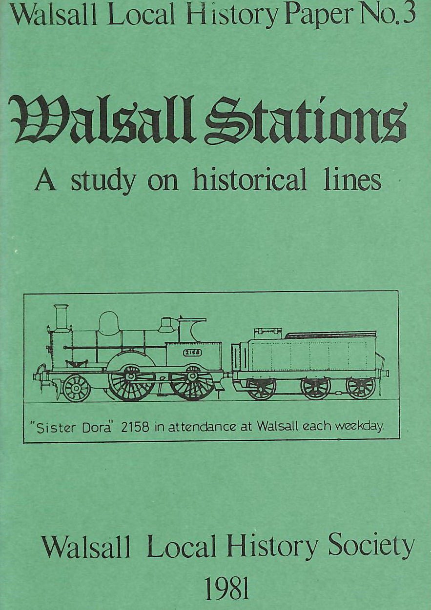Image for Walsall Stations: A Study On Historical Lines (Walsall Local History Paper)