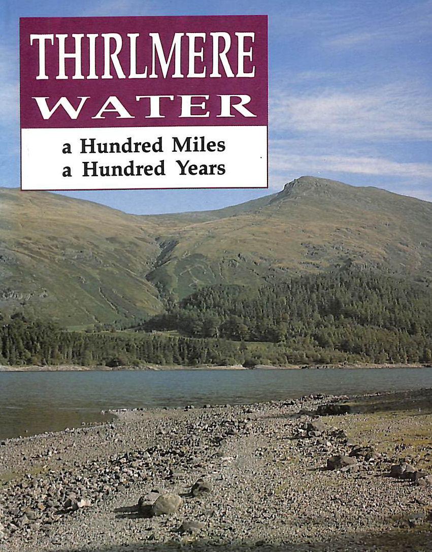 Image for Thirlmere Water: A Hundred Miles, A Hundred Years