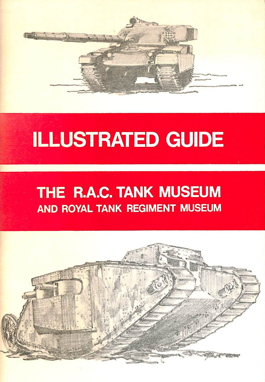 Image for Illustrated Guide,The R.A.C. Tank Museum And Royal Tank Regiment Museum