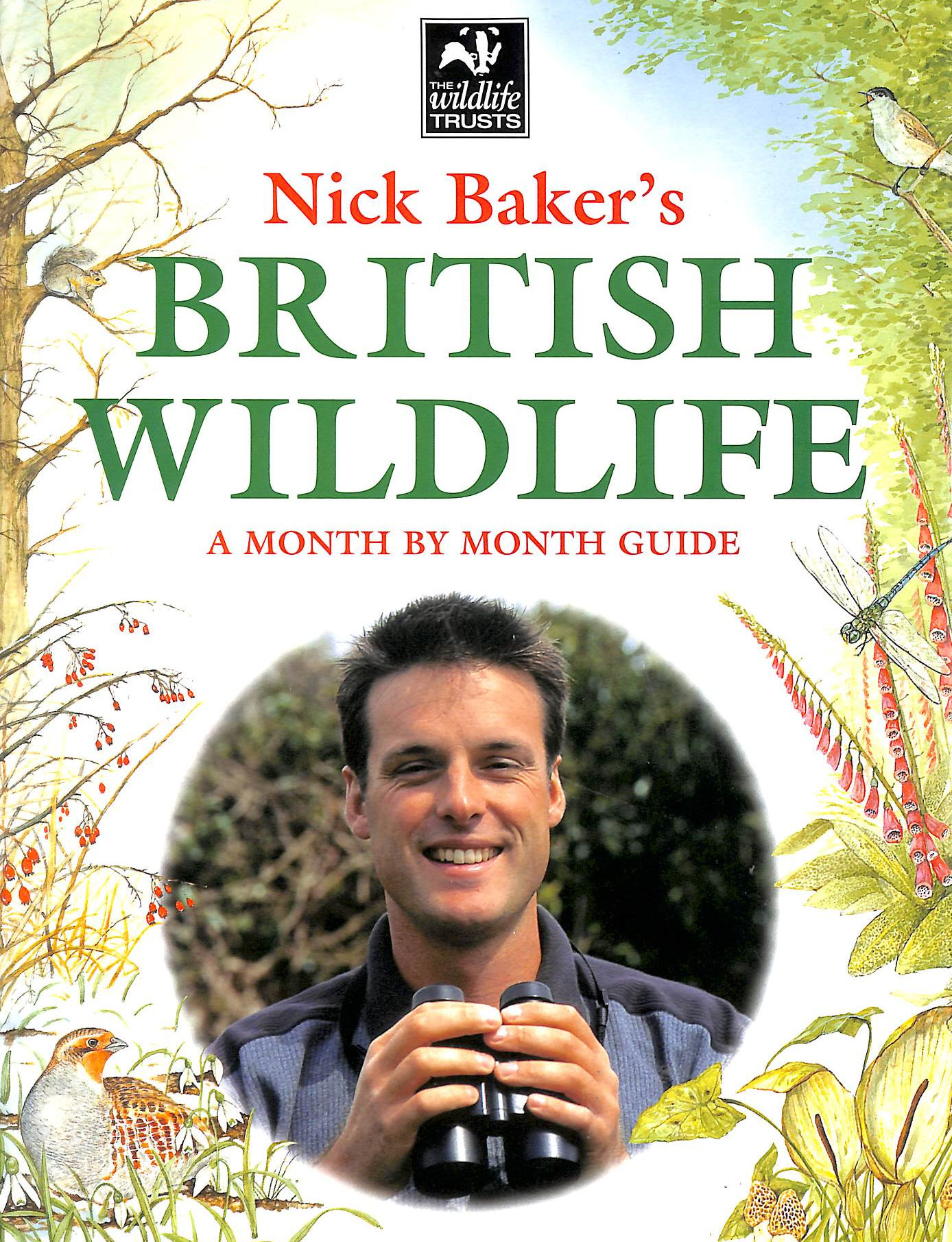 Image for Nick Baker's British Wildlife: A Month By Month Guide
