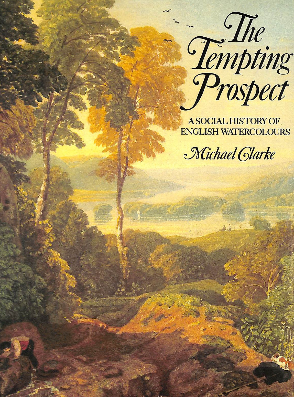 Image for Tempting Prospect: Social History Of English Watercolours (A Colonnade Book)