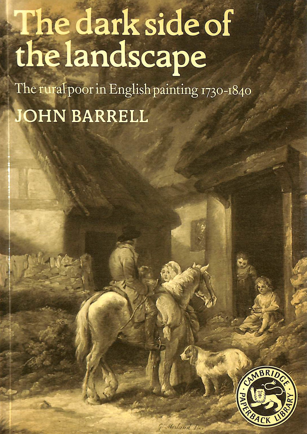 Image for The Dark Side Of The Landscape: The Rural Poor In English Painting 1730-1840 (Cambridge Paperback Library)