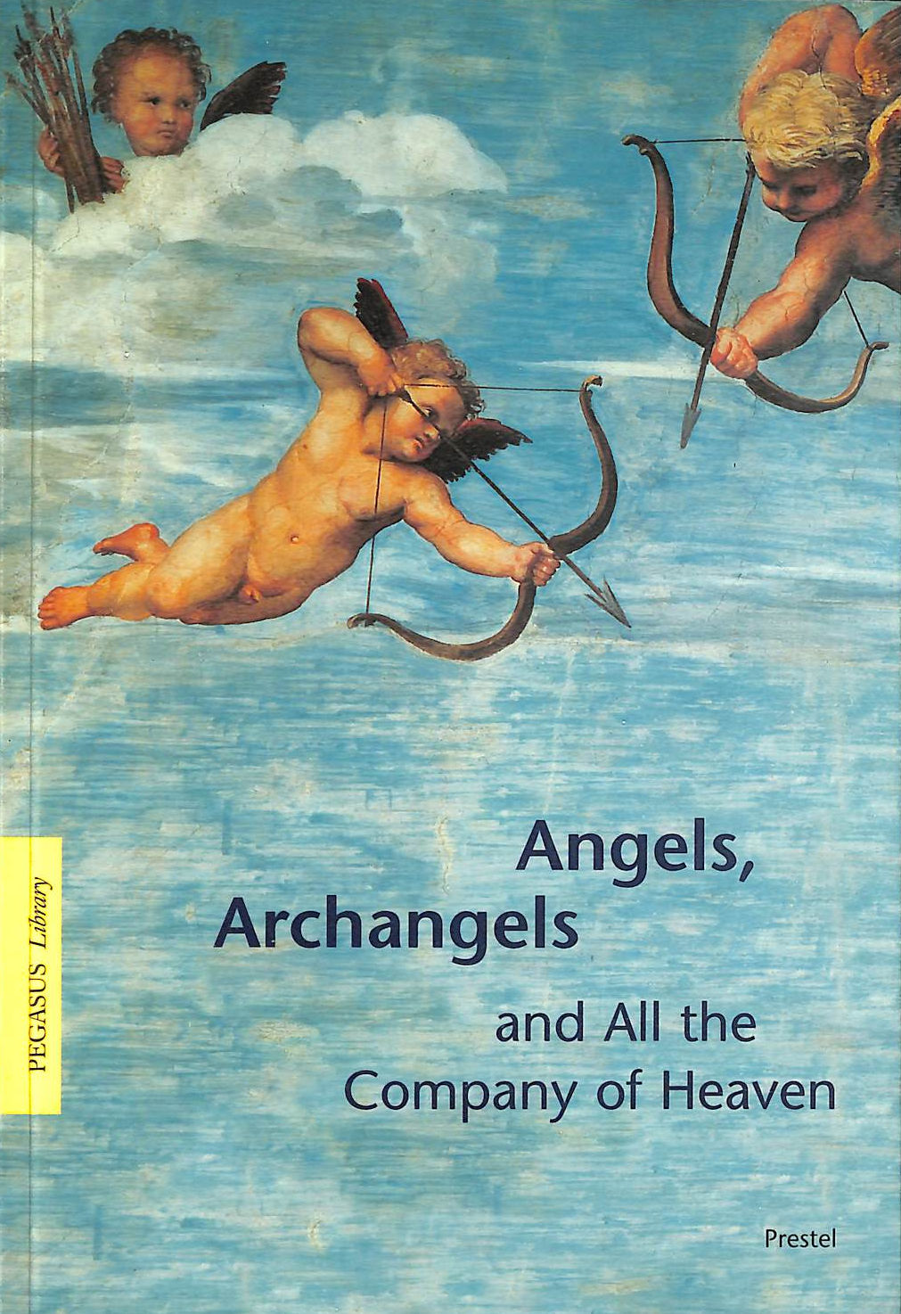 Image for Angels, Archangels And All The Company Of Heaven (Pegasus Paperbacks)