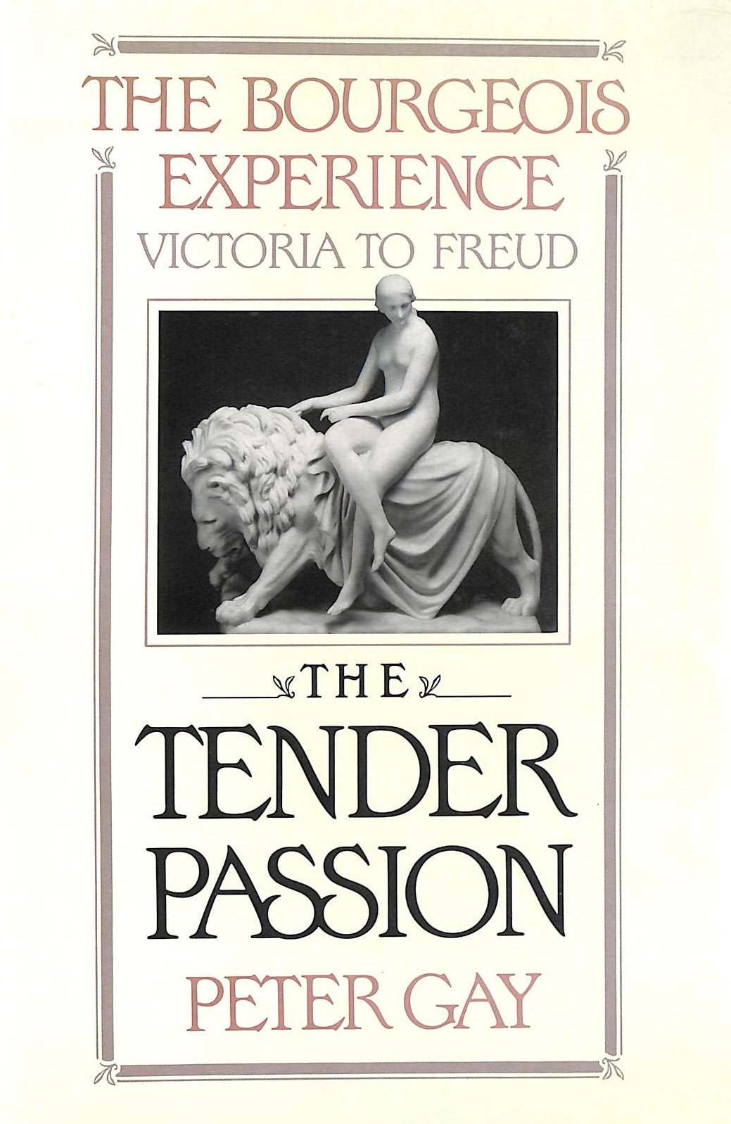 Image for The Bourgeois Experience: Tender Passion V. 2: Victoria To Freud