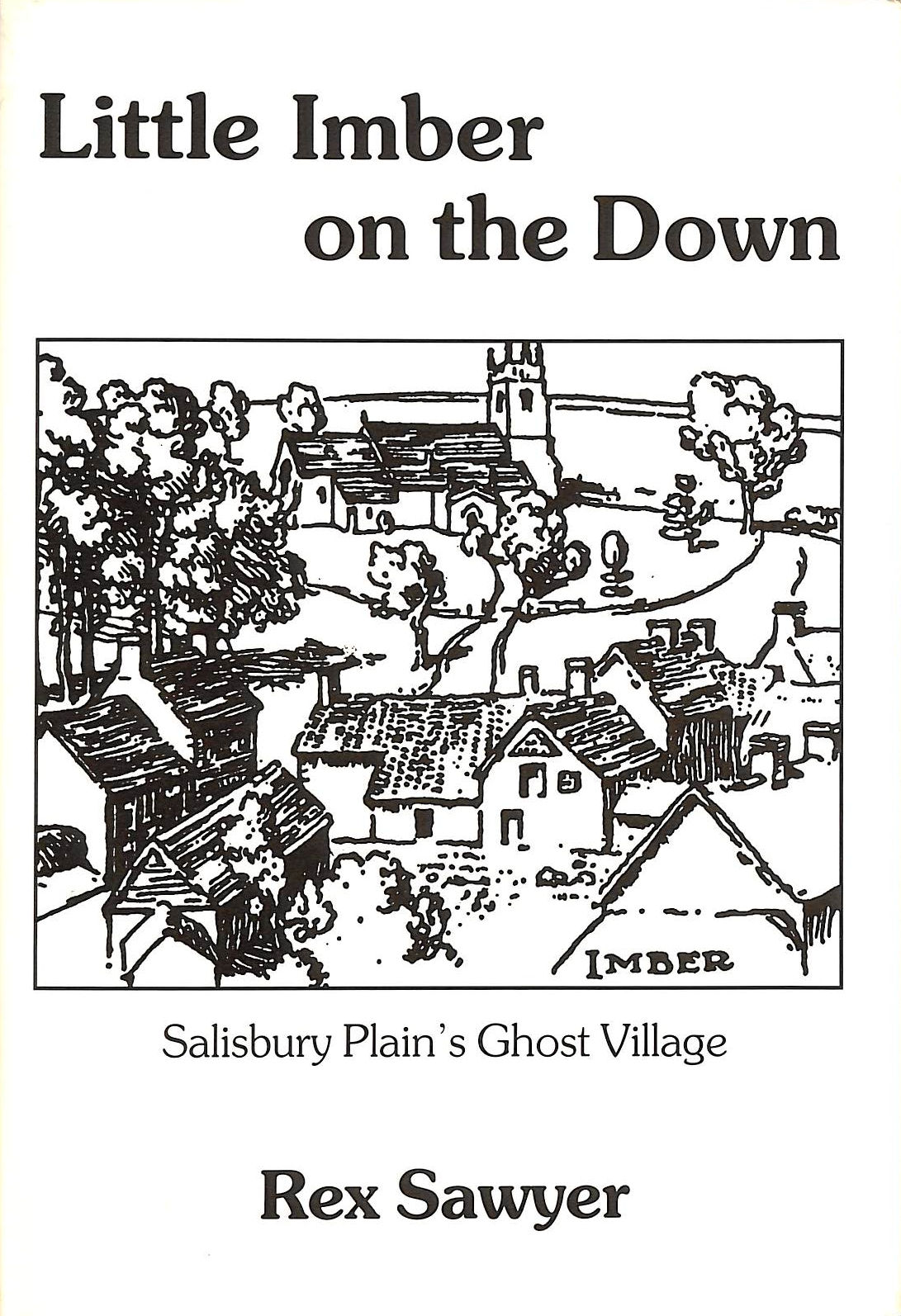 Image for Little Imber On The Down: Salisbury Plain's Ghost Village