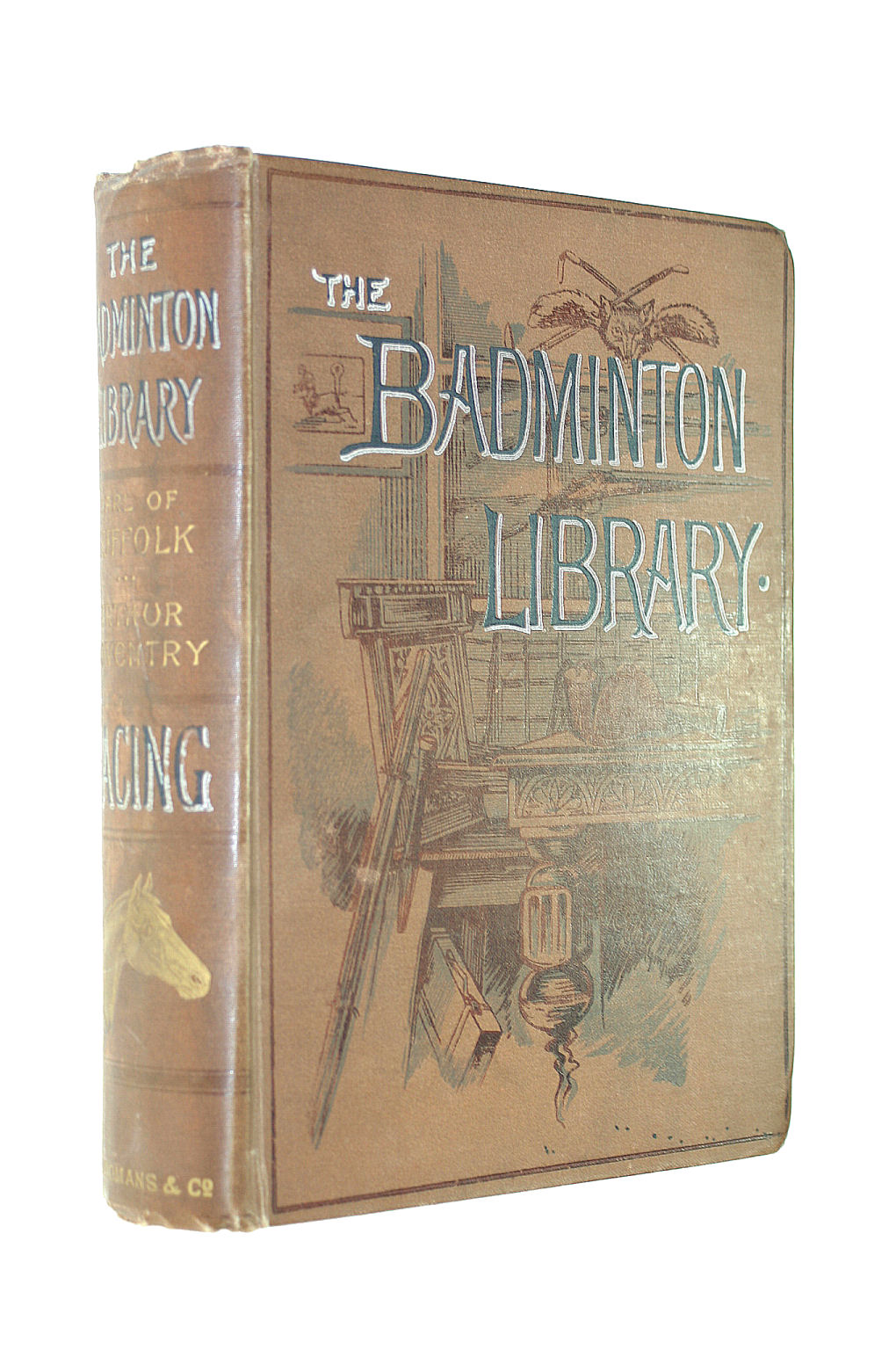 Image for The Badminton Library Of Sports And Pastimes, Racing And Steeple-Chasing