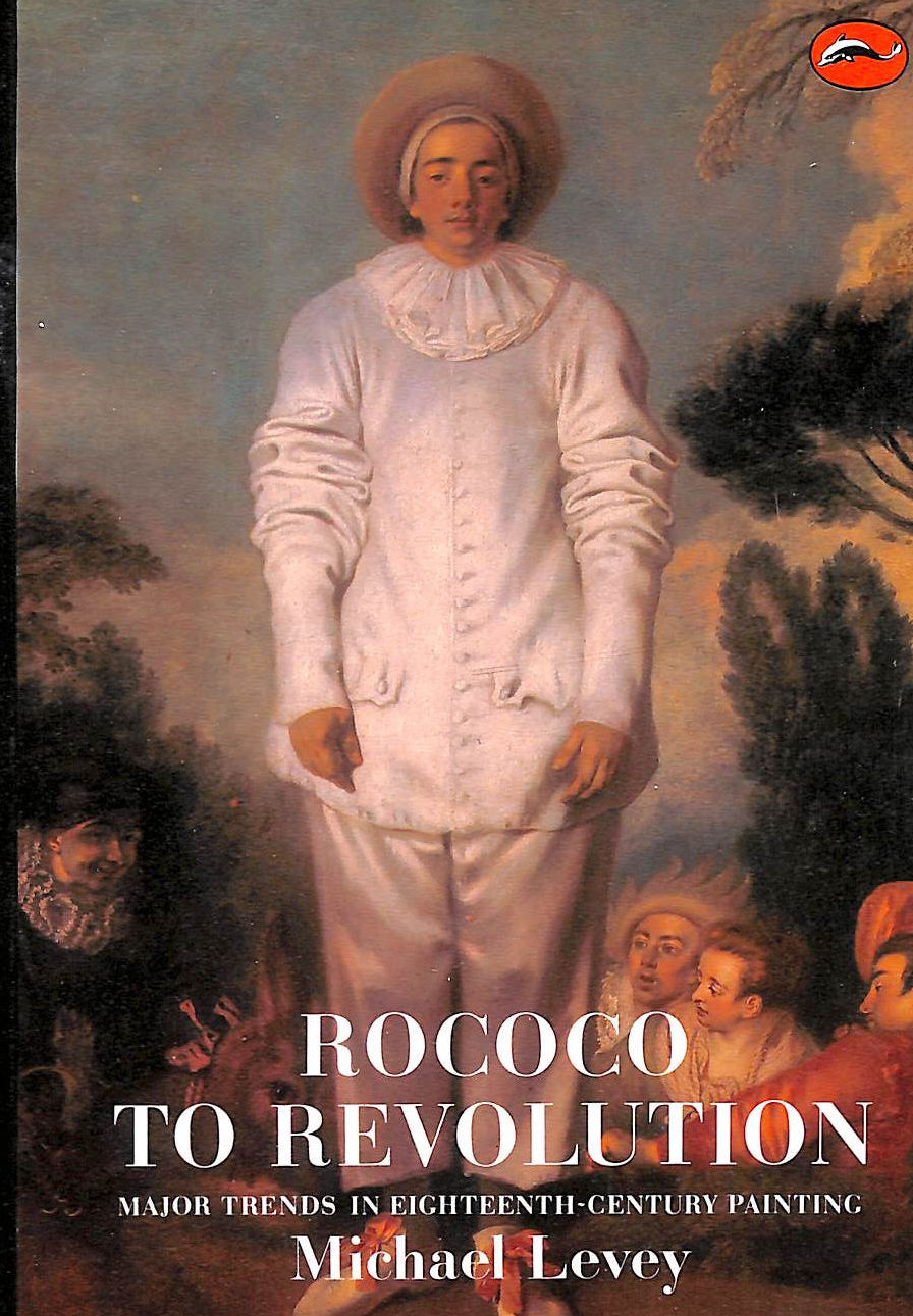 Image for Rococo To Revolution: Major Trends In Eighteenth-Century Painting