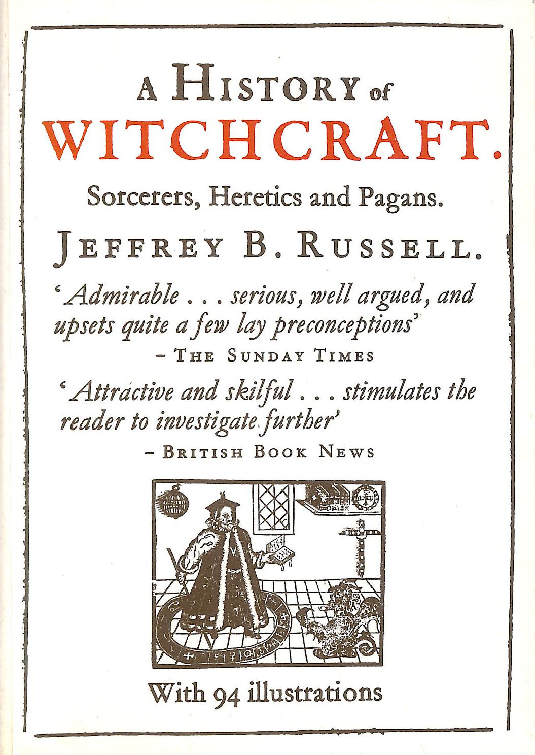 Image for A History Of Witchcraft: Sorcerers, Heretics And Pagans