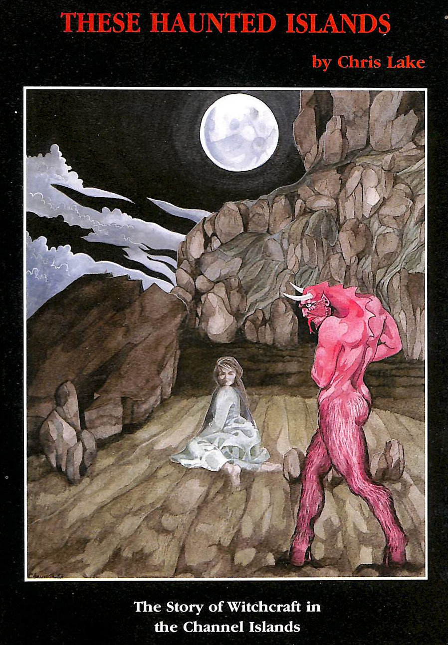 Image for These Haunted Islands: Story Of Witchcraft In The Channel Islands