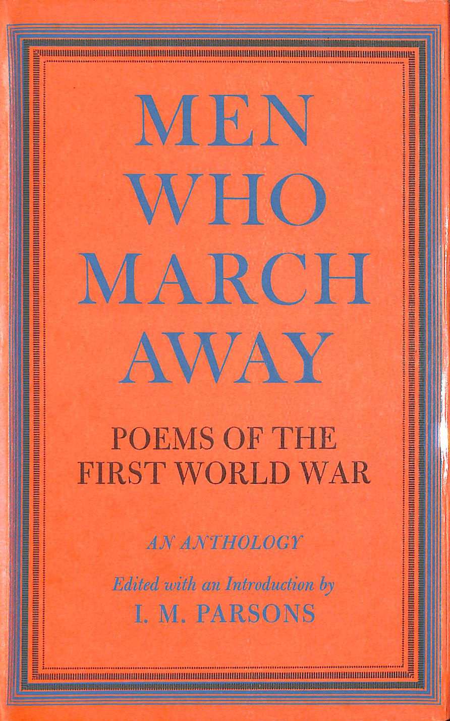 Image for Men Who March Away: Poems Of The First World War