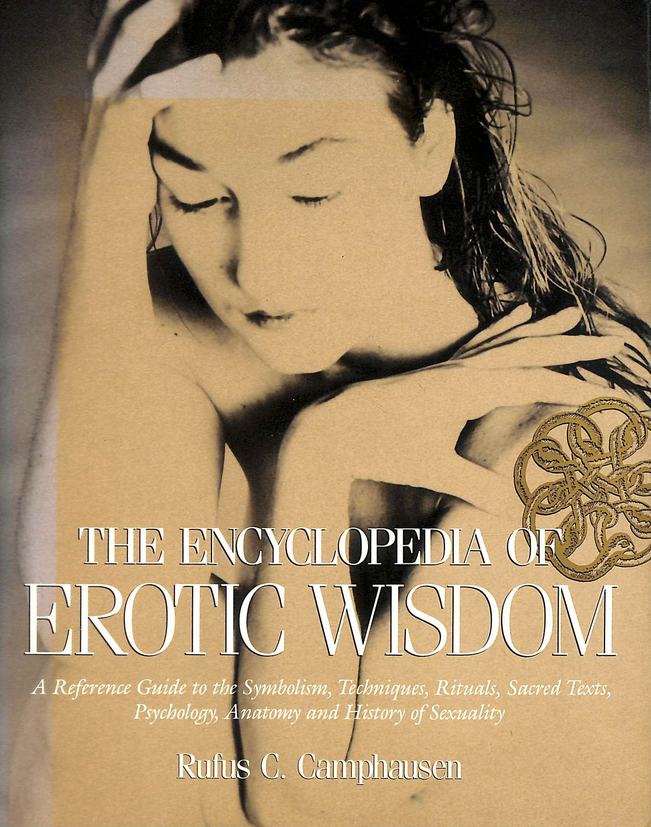 Image for Encyclopaedia Of Erotic Wisdom: A Reference Guide To The Symbolism, Techniques, Rituals, Sacred Texts, Anatomy And History Of Sexuality